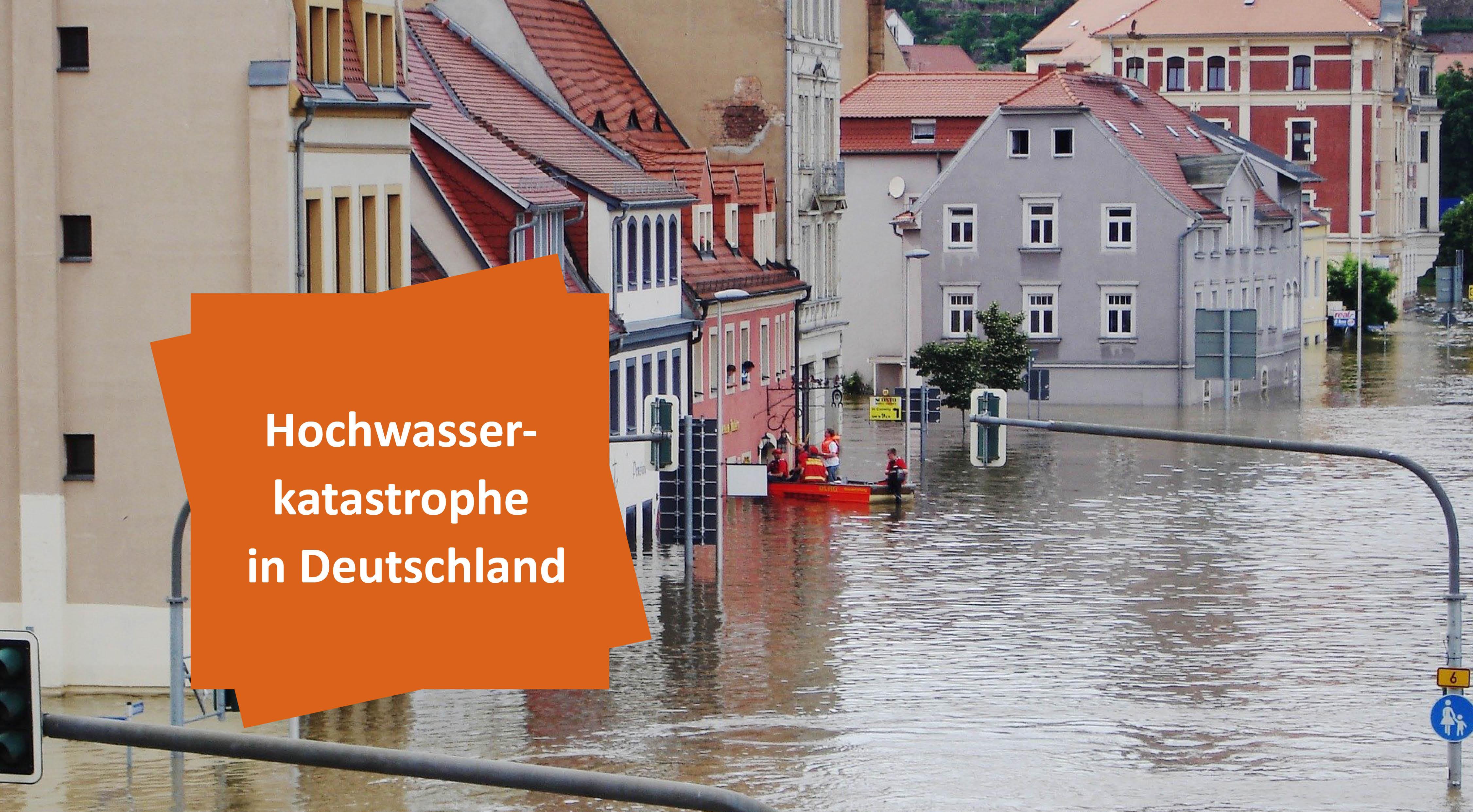 Hochwasserkatastrophe in Deutschland